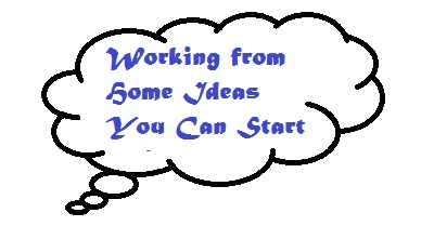 Working from Home Ideas You Can Start With